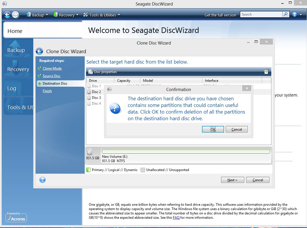 *From Boot CD* Pop Up warning you that Discwizard will delete all partition off the Destination Disc.